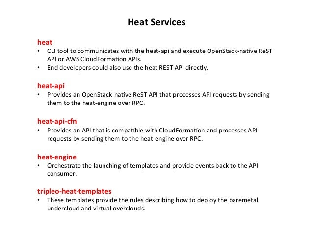 Heat  Services   heat      • CLI  tool  to  communicates  with  the  heat-‐api  and  execute  ...