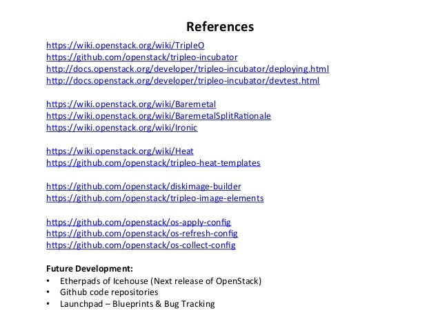 References   hZps://wiki.openstack.org/wiki/TripleO   hZps://github.com/openstack/tripleo-‐incubator   hZp://docs.o...