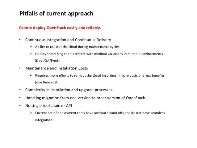 Pi;alls  of  current  approach   Cannot  deploy  OpenStack  easily  and  reliably.       • Con1nuou...