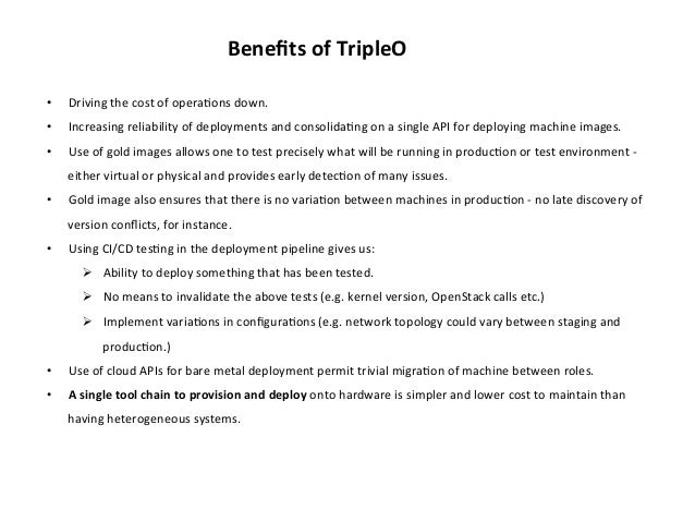 Benefits  of  TripleO   •  Driving  the  cost  of  opera1ons  down.    •  Increasing  reliability  ...