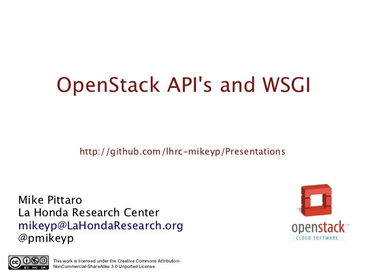 OpenStack APIs and WSGI                 http://github.com/lhrc-mikeyp/PresentationsMike PittaroLa Honda Research Centermik...