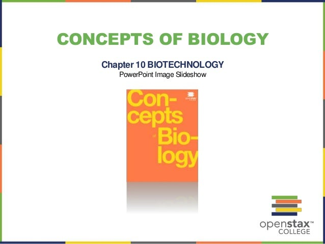 CONCEPTS OF BIOLOGY  Chapter 10 BIOTECHNOLOGY  PowerPoint Image Slideshow