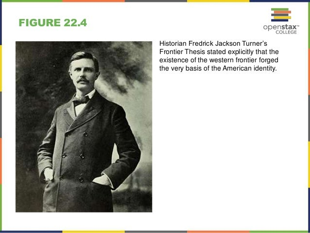 frederick jackson turner turner thesis Part one of our series about the american frontier explains the turner thesis and how the western frontier evolved history is about more than dates and impo.