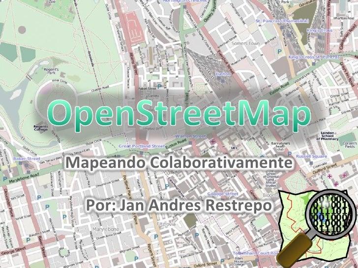 Mapeando Colaborativamente    Por: Jan Andres Restrepo