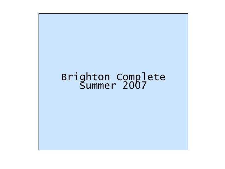 Brighton Complete Summer 2007