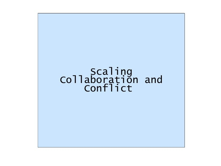 Scaling Collaboration and Conflict