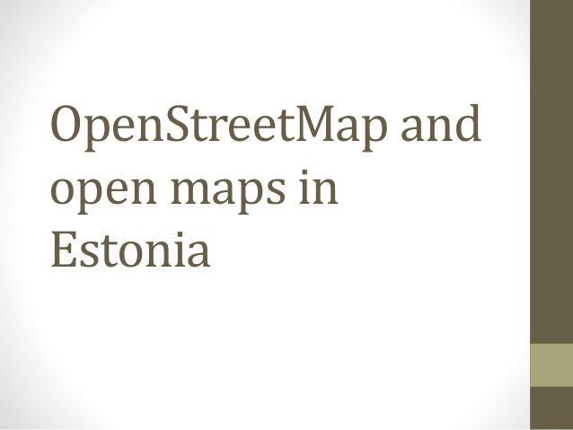 OpenStreetMap and open maps in Estonia
