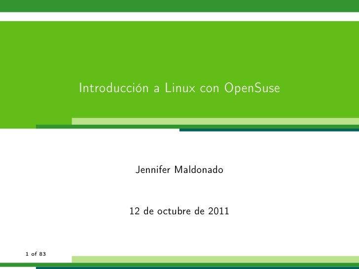 Introducción a Linux con OpenSuse                   Jennifer Maldonado                  12 de octubre de 20111 of 83