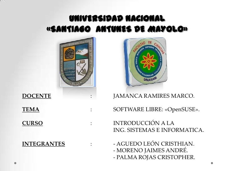 UNIVERSIDAD NACIONAL <br />«SANTIAGO  ANTUNES DE MAYOLO»<br />DOCENTE: JAMANCA RAMIRES MARCO.<br />TEMA: SOFTWARE L...