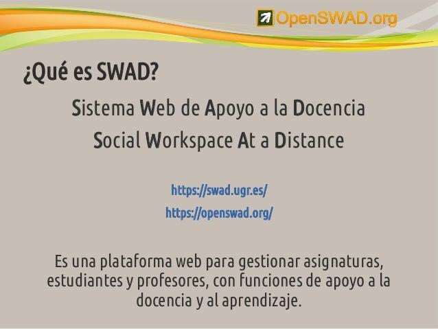 La plataforma educativa libre OpenSWAD.org Slide 2
