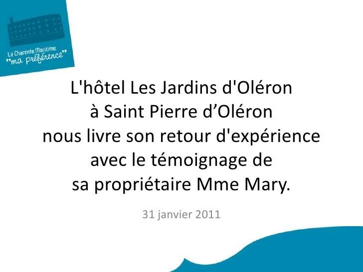L'hôtel Les Jardins d'Oléron à Saint Pierre d'Oléron nous livre son retour d'expérience avec le témoignage de sapropriéta...