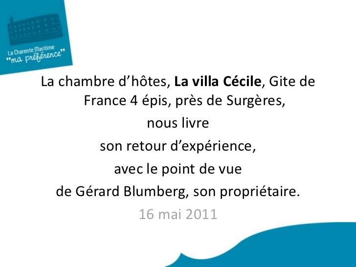 La chambre d'hôtes, La villa Cécile, Gite de France 4 épis, près de Surgères, <br />nous livre <br />son retour d'expérien...