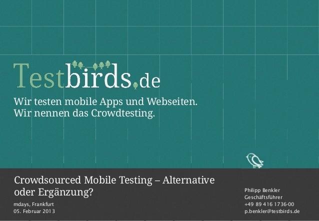 Wir testen mobile Apps und Webseiten.Wir nennen das Crowdtesting.Crowdsourced Mobile Testing – Alternativeoder Ergänzung? ...