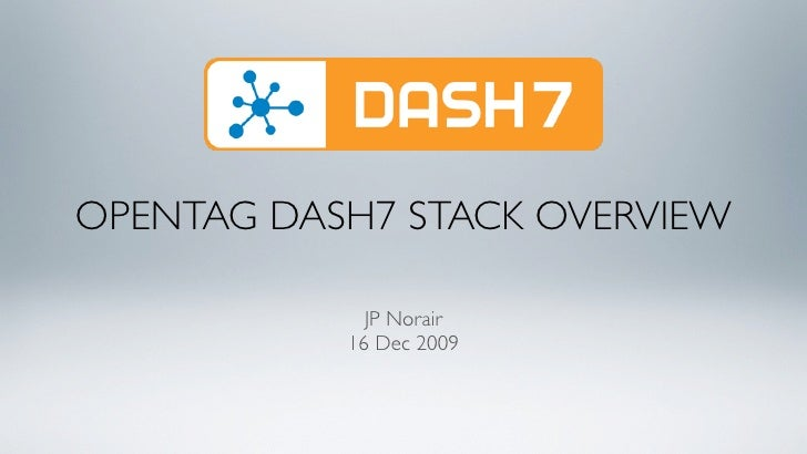 OPENTAG DASH7 STACK OVERVIEW               JP Norair            16 Dec 2009