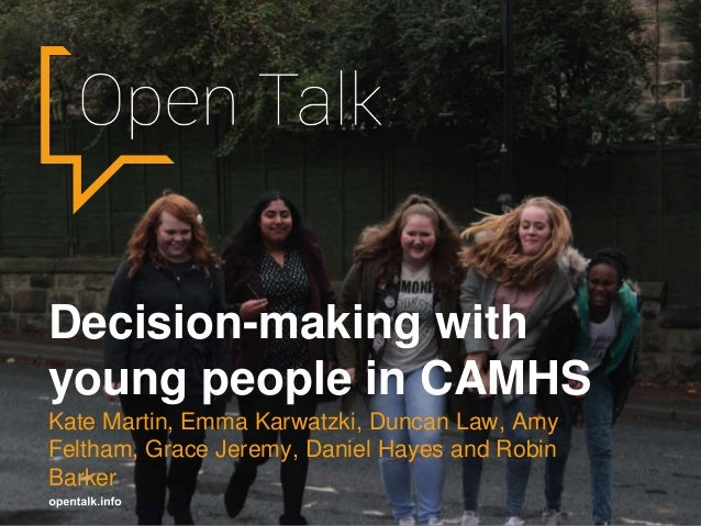 Decision-making with young people in CAMHS Kate Martin, Emma Karwatzki, ...