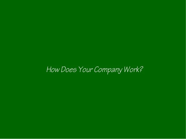 How Does Your Company Work?