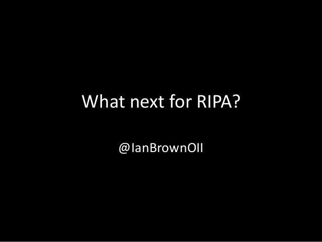 What next for RIPA? @IanBrownOII