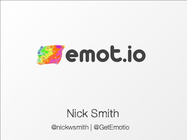 emot.io    Nick Smith@nickwsmith | @GetEmotio