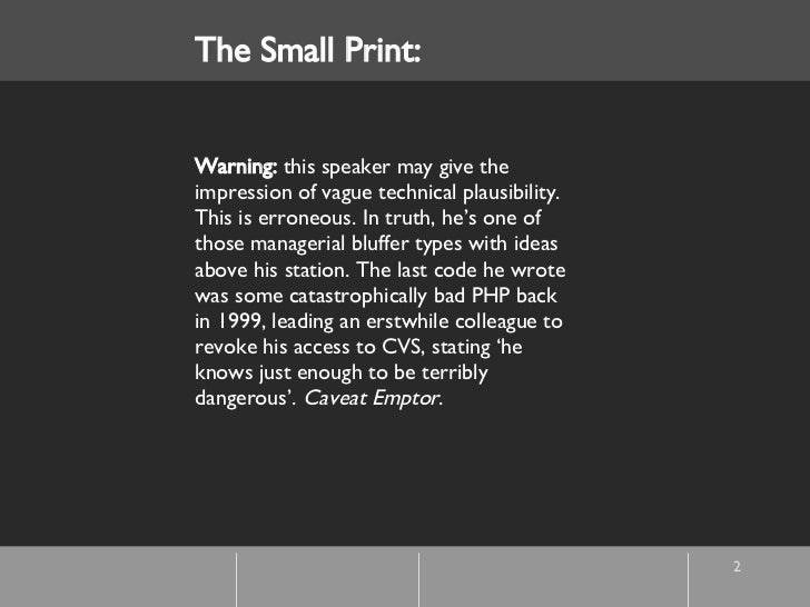 The Small Print: Warning:  this speaker may give the impression of vague technical plausibility. This is erroneous. In tru...
