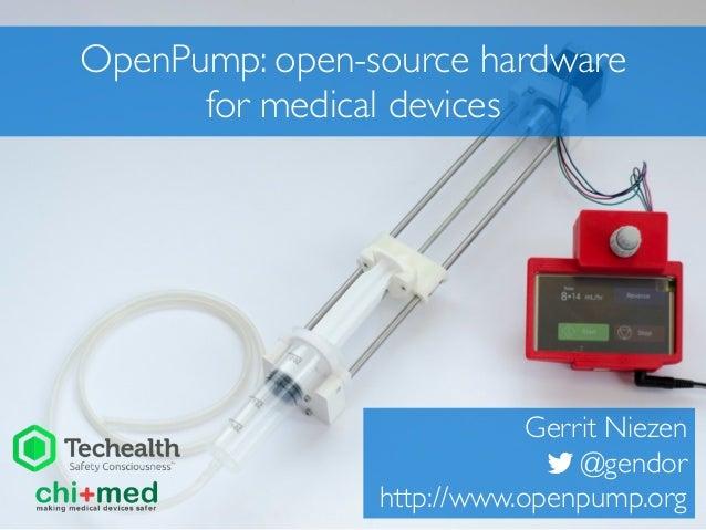 OpenPump: open-source hardware for medical devices Gerrit Niezen @gendor http://www.openpump.org