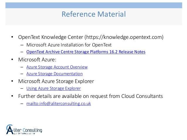 • OpenText Knowledge Center (https://knowledge.opentext.com) – Microsoft Azure Installation for OpenText – OpenText Archiv...