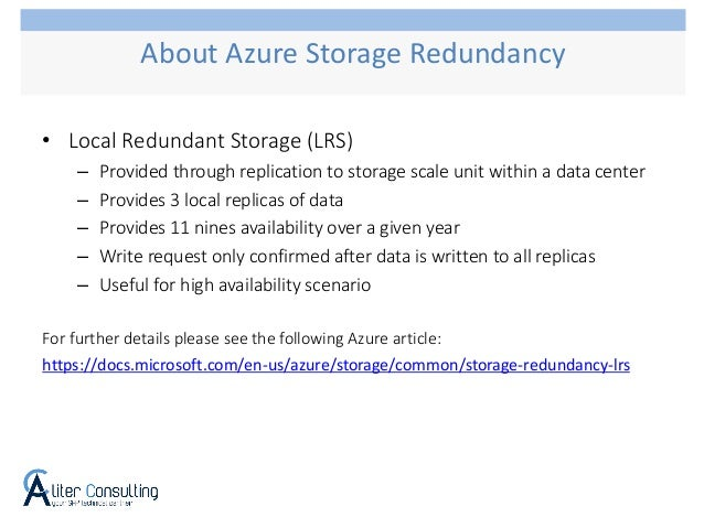 • Local Redundant Storage (LRS) – Provided through replication to storage scale unit within a data center – Provides 3 loc...
