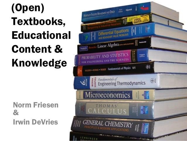 (Open)Textbooks,EducationalContent &KnowledgeNorm Friesen&Irwin DeVries