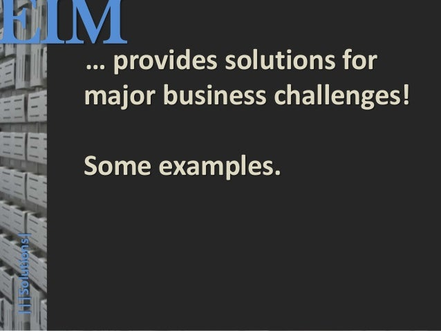 EIM solutions for  … provides                                         © PROJECT CONSULT Unternehmensberatung Dr. Ulrich Ka...