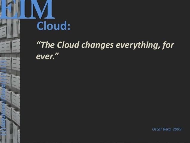EIM  Cloud:                                               © PROJECT CONSULT Unternehmensberatung Dr. Ulrich Kampffmeyer Gm...