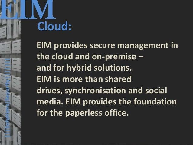 EIM  Cloud:                                         © PROJECT CONSULT Unternehmensberatung Dr. Ulrich Kampffmeyer GmbH 201...