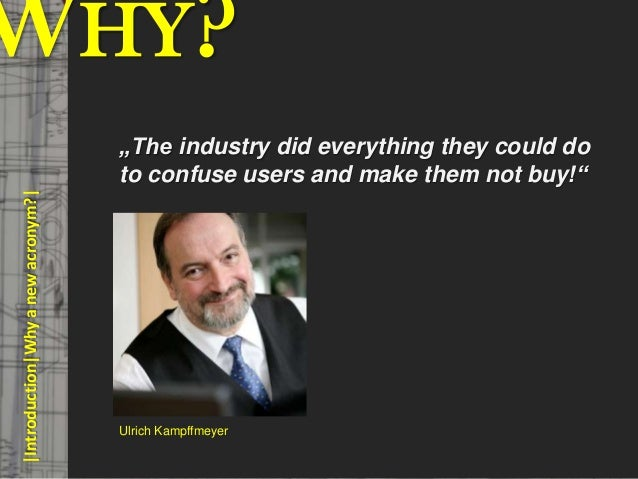 WHY?                                      © PROJECT CONSULT Unternehmensberatung Dr. Ulrich Kampffmeyer GmbH 2011   / Auto...