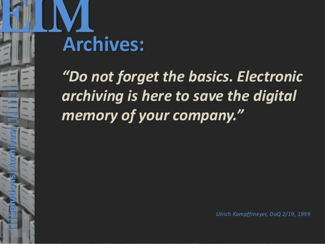 EIM  Archives:                                         © PROJECT CONSULT Unternehmensberatung Dr. Ulrich Kampffmeyer GmbH ...
