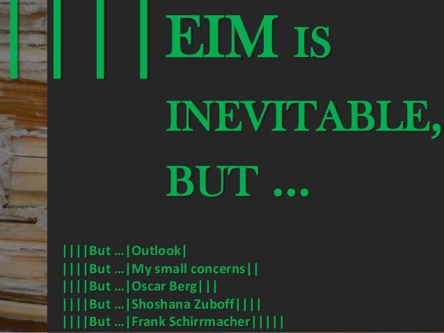 ||||EIM IS                               © PROJECT CONSULT Unternehmensberatung Dr. Ulrich Kampffmeyer GmbH 2011   / Autor...