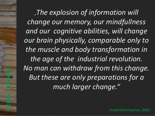 The explosion of information will                                         © PROJECT CONSULT Unternehmensberatung Dr. Ulric...