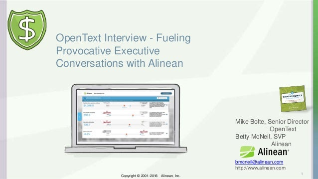Copyright © 2001-2016 Alinean, Inc.Copyright © 2001-2016 Alinean, Inc. OpenText Interview - Fueling Provocative Executive ...