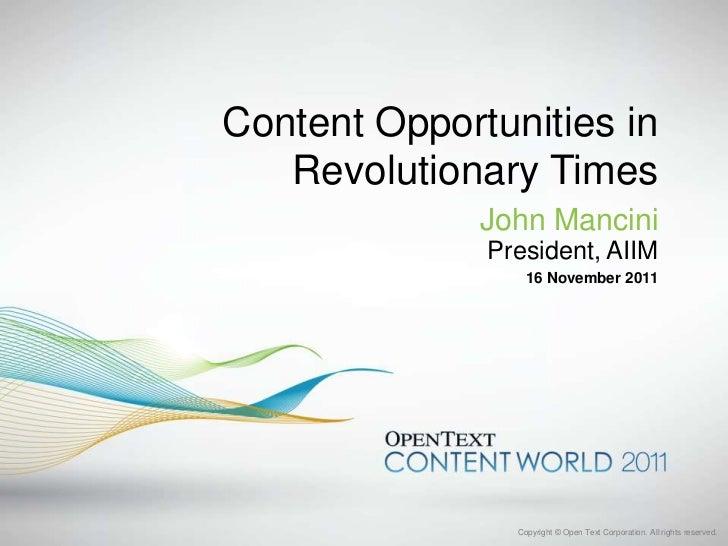 Content Opportunities in   Revolutionary Times              John Mancini              President, AIIM                  16 ...