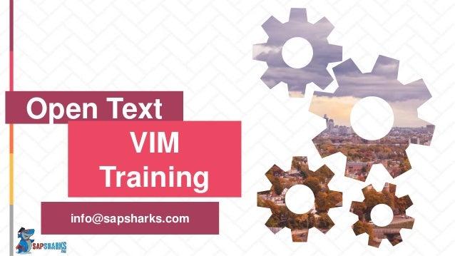 Open Text VIM Training info@sapsharks.com