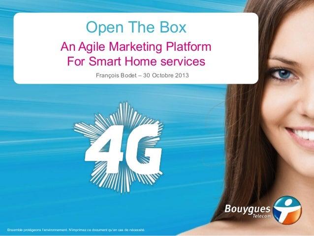 Open The Box An Agile Marketing Platform For Smart Home services François Bodet  30 Octobre 2013