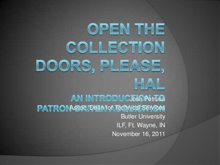 Josh PetrusaAssoc. Dean for Technical Services                   Butler University                 ILF, Ft. Wayne, IN     ...