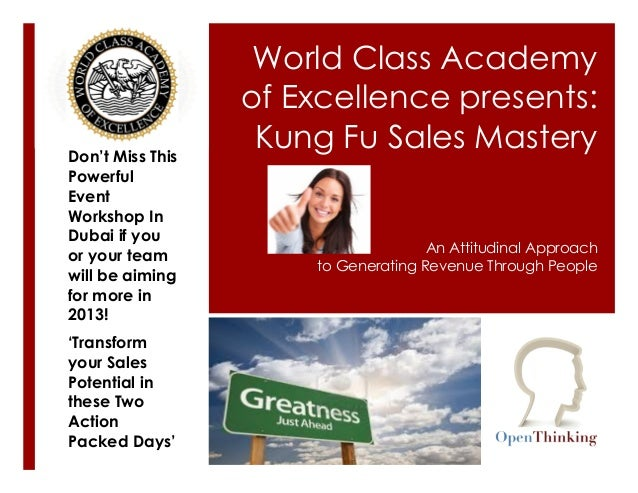 World Class Academy                  of Excellence presents:Don't Miss This                   Kung Fu Sales MasteryPowerfu...