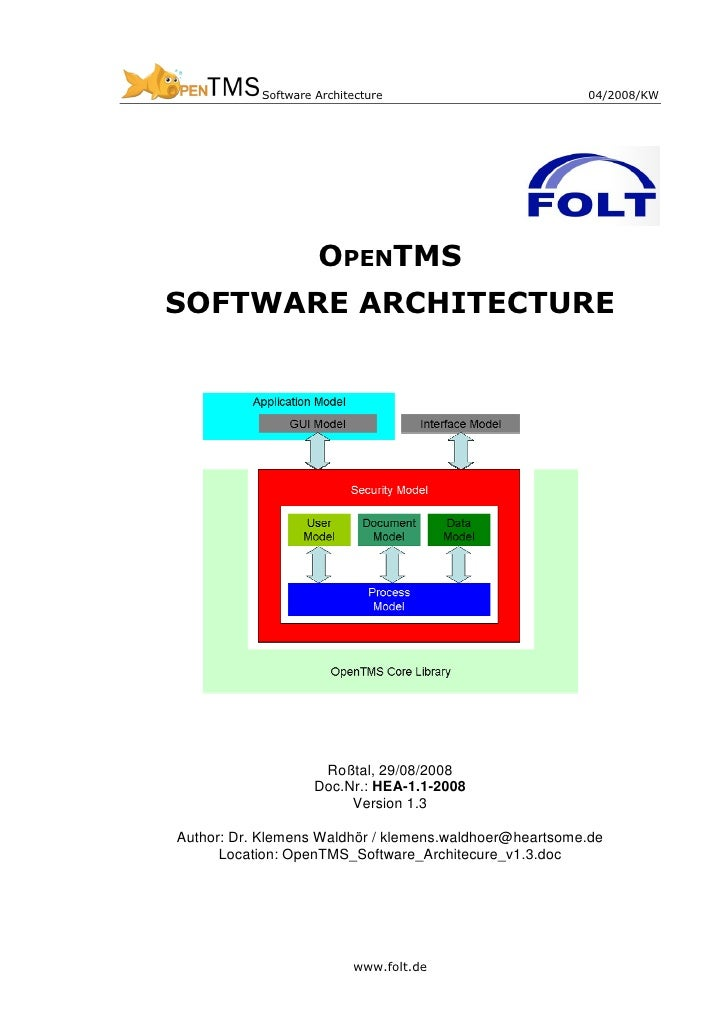 Software Architecture                        04/2008/KW                         OPENTMS SOFTWARE ARCHITECTURE             ...