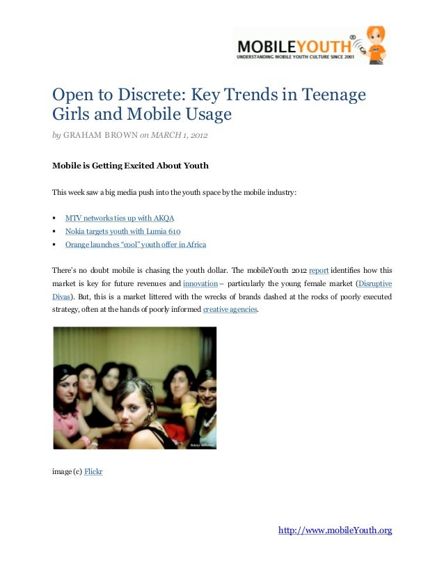 Open to Discrete: Key Trends in TeenageGirls and Mobile Usageby GRAHAM BROWN on MARCH 1, 2012Mobile is Getting Excited Abo...