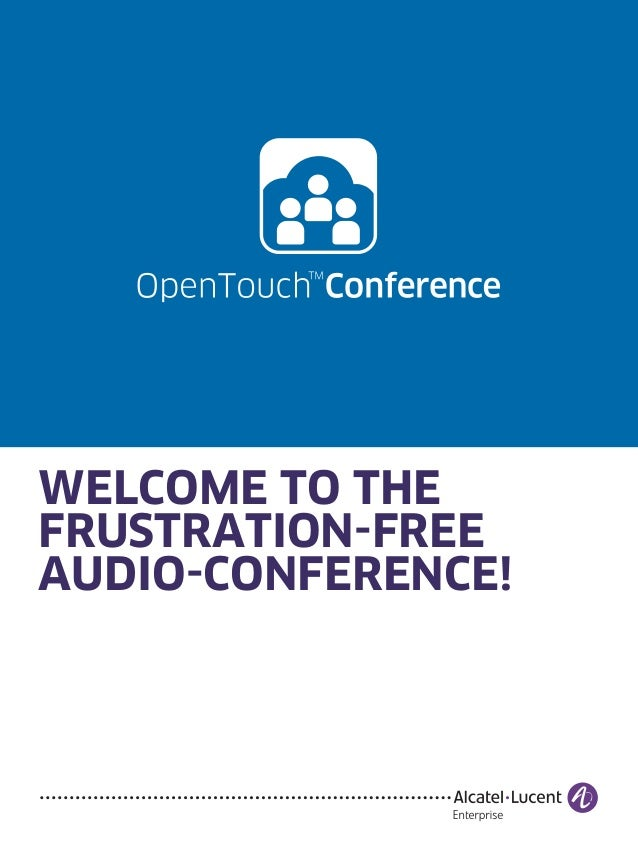 WELCOME TO THE FRUSTRATION-FREE AUDIO-CONFERENCE!