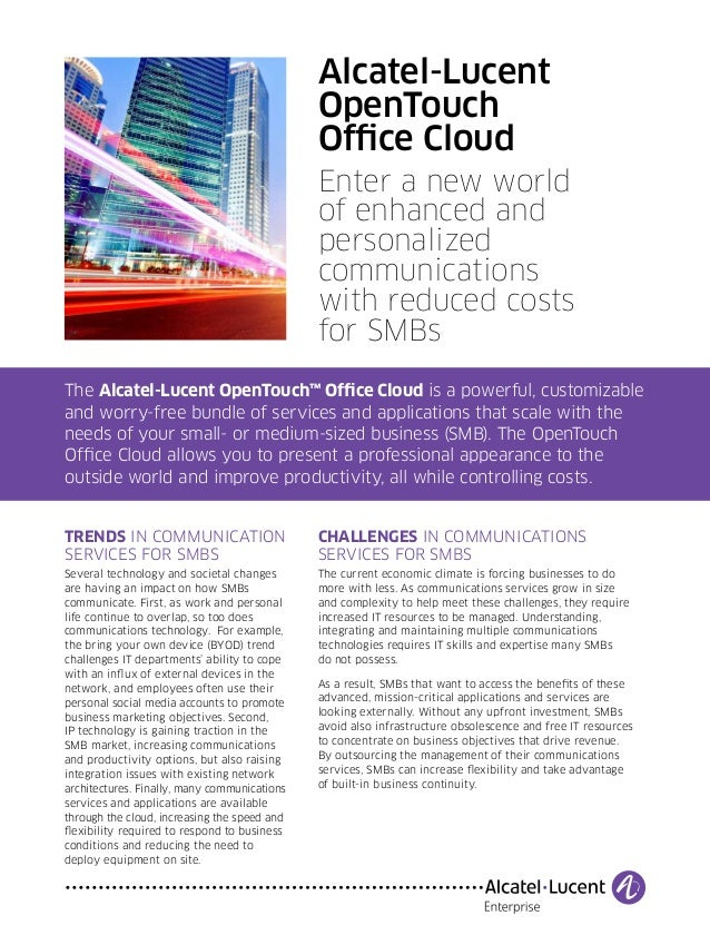 Alcatel-Lucent  OpenTouch  Office Cloud  Enter a new world  of enhanced and  personalized  communications  with reduced co...