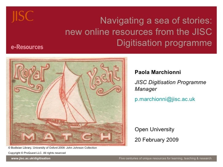 Navigating a sea of stories: new online resources from the JISC Digitisation programme www.jisc.ac.uk/digitisation Five ce...