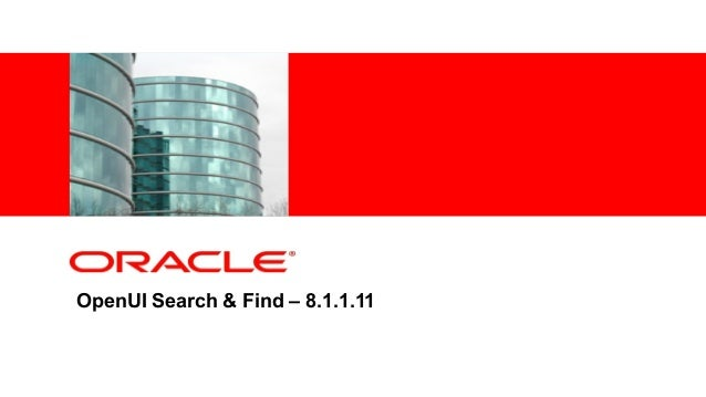<Insert Picture Here> OpenUI Search & Find – 8.1.1.11