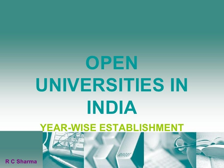 OPEN UNIVERSITIES IN INDIA YEAR-WISE ESTABLISHMENT R C Sharma