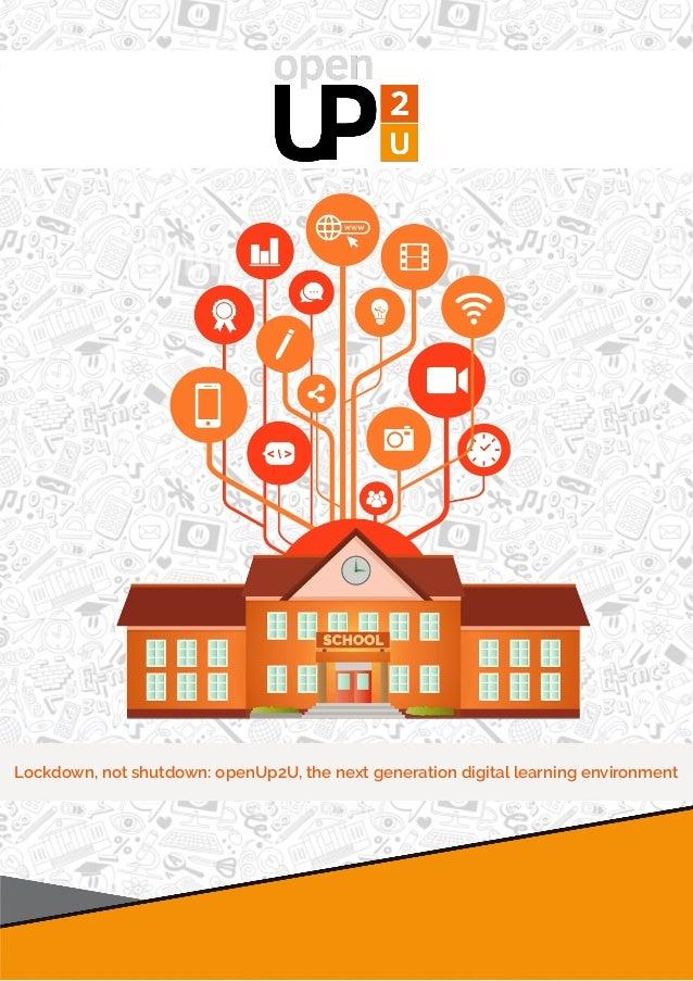 Lockdown, not shutdown: openUp2U, the next generation digital learning environment