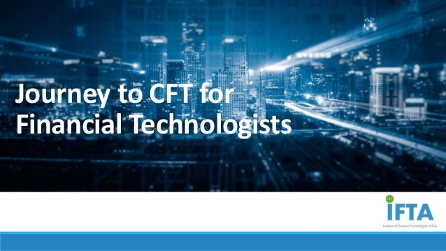 Journey to CFT for Financial Technologists