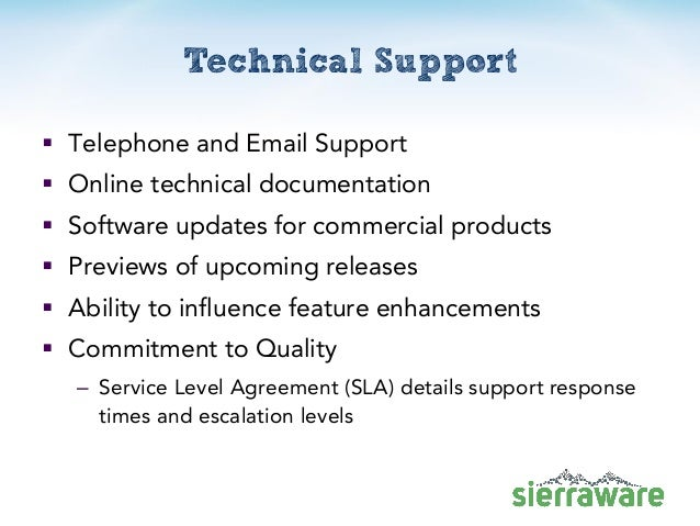 Technical Support  Telephone and Email Support  Online technical documentation  Software updates for commercial product...